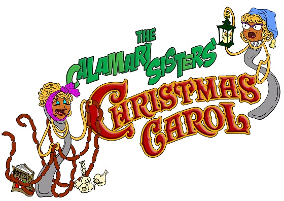 "c955903d0 The Calamari Sisters' ""Christmas Carol"" 